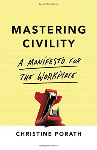 Pdf Business Mastering Civility: A Manifesto for the Workplace