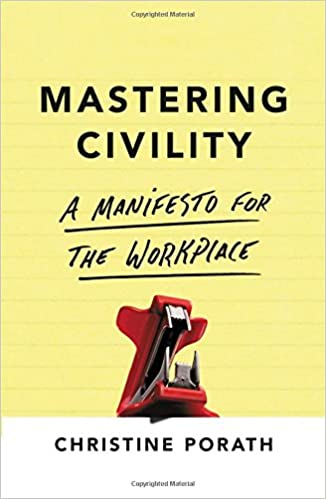 Image result for Mastering Civility by Christine Porath