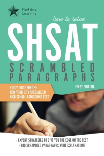 How to Solve SHSAT Scrambled Paragraphs: Study Guide for the New York City Specialized High School Admissions Test