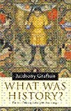 What was History?: The Art of History in Early Modern Europe