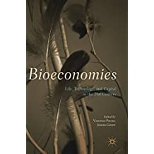 Bioeconomies: Life, Technology, and Capital in the 21st Century
