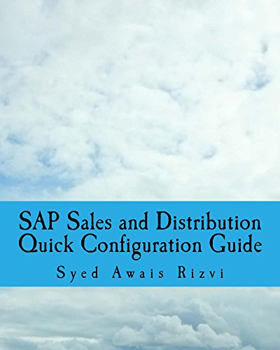SAP Sales and Distribution Quick Configuration Guide: Advanced SAP Tips and Tricks with Variant Configuration (SAP Sales and Distributions Guides Book 1) (Distribution 1)