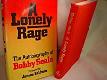A Lonely Rage: The Autobiography of Bobby Seale