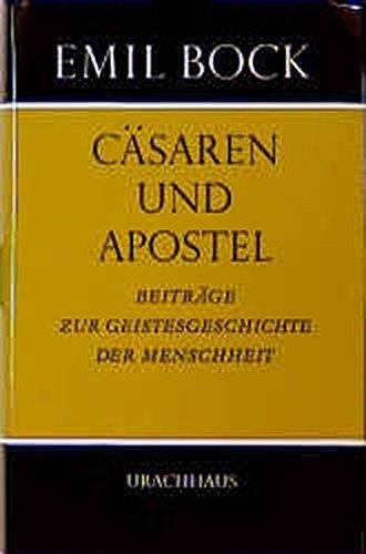Beiträge zur Geistesgeschichte der Menschheit / Cäsaren und Apostel Gebundenes Buch – 1. Januar 1999 Emil Bock Urachhaus 3878382278 MAK_GD_9783878382270