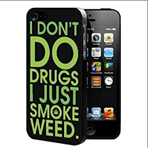 Funny Quote I Don't Do Drugs Hard Snap On Cell Phone Case Cover (iPhone 5 5s)