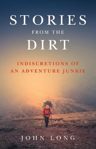 stories-from-the-dirt-indiscretions-of-an-adventure-junkie
