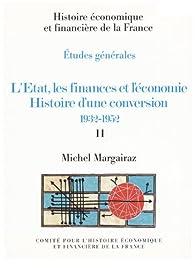 L'État, les finances et l'économie. Histoire d'une conversion 1932-1952. Volume II par Michel Margairaz
