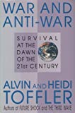 War and Anti-War : Survival at the Dawn of the 21st Century, Toffler, Alvin and Toffler, Heidi, 0788151770