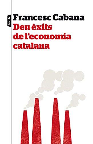 Descargar Libro Deu èxits De L'economia Catalana Francesc Cabana Vancells