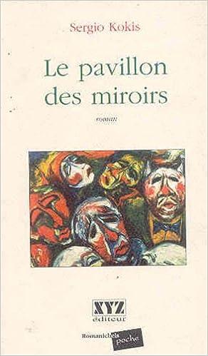 Lire en ligne Le Pavillon des Miroirs Voir ed Format Poche pdf ebook
