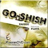 Go-shish - Kadegu Feat. Ptz Flava