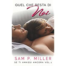 Quel che resta di noi (Se ti amassi ancora serie vol. 1) (Italian Edition)