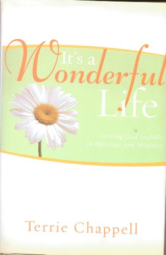 It's a Wonderful Life (Serving God Joyfully in Marrage and in Ministry)