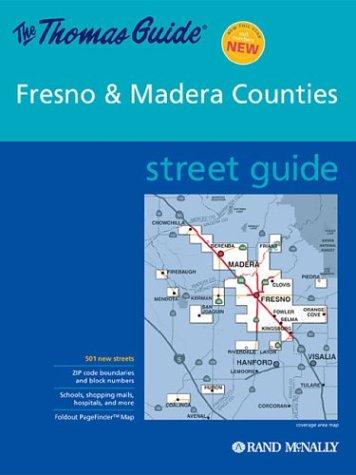Thomas Guide 2003 Street Fresno & Madera Counties (Thomas Guide Central San Joaquin Valley, California Street Guide)