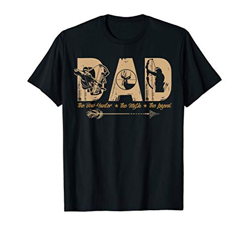 DAD The Bow Hunter The Myth The Legend Hunting Lover T-shirt