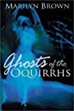 Ghosts of the Oquirrhs, Marilyn McMeen Miller Brown, 1555176585