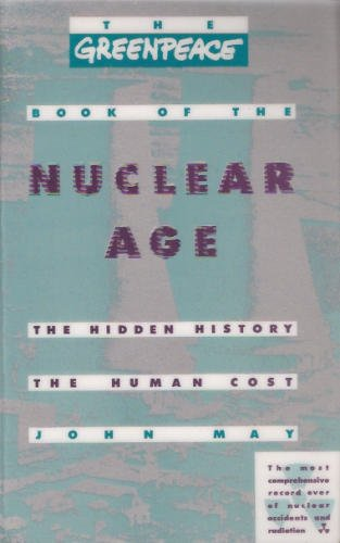 the-greenpeace-book-of-nuclear-age-the-hidden-history-the-human-cost