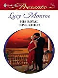 His Royal Love-Child: A Secret Baby Romance (Royal Brides Book 4)