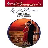 His Royal Love-Child: A Secret Baby Romance (Royal Brides Book 4)