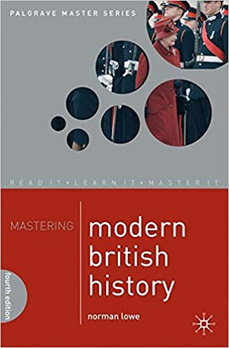 Amazon mastering modern british history palgrave master series amazon mastering modern british history palgrave master series 9780230205567 norman lowe books fandeluxe Image collections