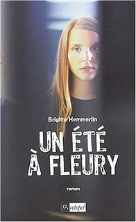 Un été à Fleury : roman, Hemmerlin, Brigitte