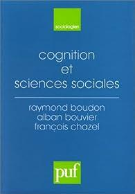 Cognition et sciences sociales : La dimension cognitive dans l'analyse sociologique par François Chazel