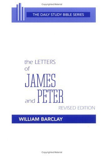 Letters of James and Peter (The Daily Study Bible Series. -- Rev. Ed)