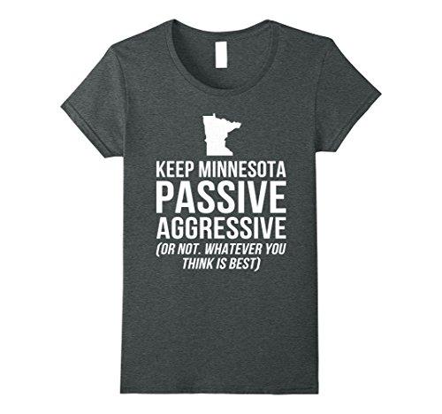 Womens Keep Minnesota Passive Aggressive T Shirt Medium Dark Heather