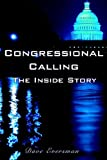 Congressional Calling the Inside Story, Dave Eversman, 1425927718