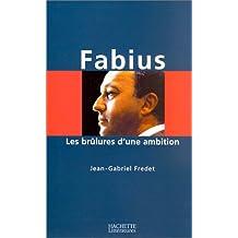 FABIUS : LES BRÛLURES D'UNE AMBITION