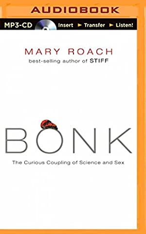 Bonk: The Curious Coupling of Science and Sex by Mary Roach (2014-11-11) (Mary Roach Audiobooks)