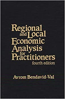 Regional and Local Economic Analysis for Practitioners: Fourth Edition (Contributions to the Study of World)