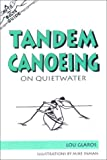A Nuts 'N' Bolts Guide to Tandem Canoeing on Quietwater, Lou Glaros, 0897321685