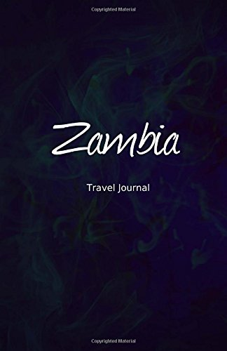 Zambia Travel Journal: Perfect Size 100 Page Travel Notebook Diary