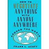 How to Negotiate Anything with Anyone Anywhere Around the World, Acuff, Frank L., 0814459951