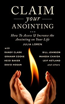 Claim your Anointing - Kindle edition by Julia C. Loren