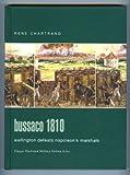 Bussaco 1810 : Wellington Defeats Napoleon's Marshals, Chartrand, Rene, III, 0275986187