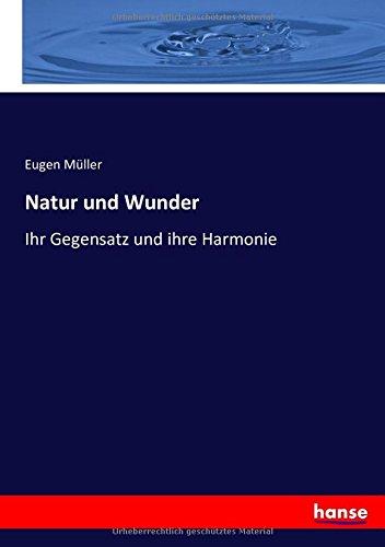 Natur und Wunder: Ihr Gegensatz und ihre Harmonie (German Edition) pdf