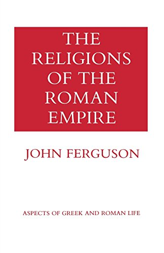 The Religions of the Roman Empire (Aspects of Greek and Roman Life)