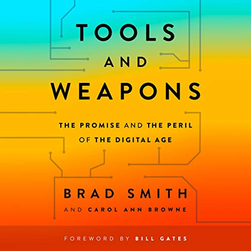 Tools and Weapons: The Promise and the Peril of the Digital Age