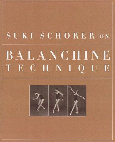 Suki Schorer on Balanchine Technique by Knopf