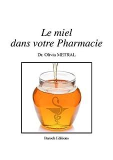 Le miel dans votre pharmacie, Metral, Olivia
