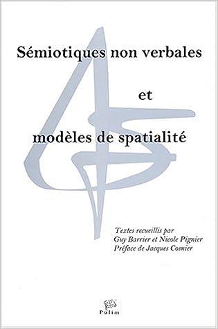 Lire en ligne Sémiotiques non verbales et modèles de spatialité : Textes du Congrès Sémio 2001 (1Cédérom) pdf, epub ebook