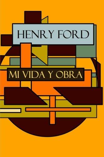 Henry Ford: Mi vida y Obra (Spanish Edition) [Henry Ford] (Tapa Blanda)