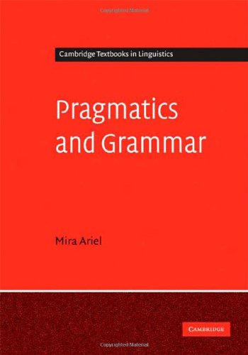 Pragmatics and Grammar (Cambridge Textbooks in Linguistics) Pdf