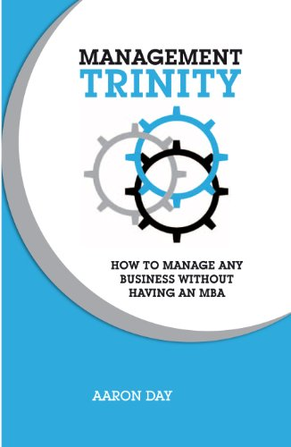 Management Trinity: How to manage any business without having an MBA