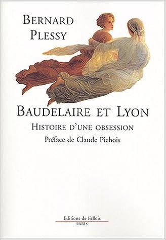En ligne téléchargement Baudelaire et Lyon : Histoire d'une obsession pdf