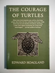 The Courage of Turtles: 15 Essays About Compassion, Pain and Love, About Being at Home, About Rodeos, the Circus, and Boxing, About Being a Wasp, Abo