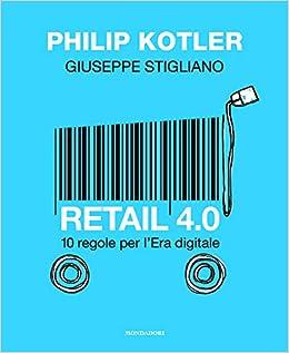 Amazon.it  Retail 4.0. 10 regole per l era digitale - Philip Kotler ... 1800c7b7620