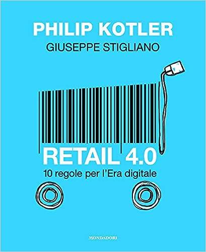 retail 4.0 10 regole per l'era digitale - libri di digital marketing
